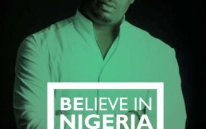 Believe In Nigeria. Arise ( Video).